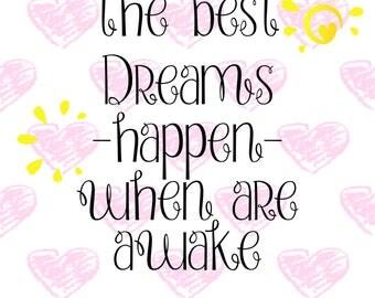 Best dreams happen when awake SVG