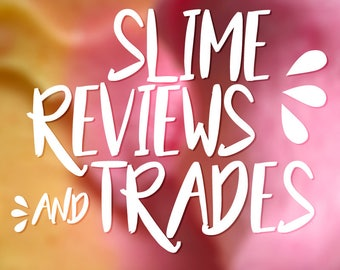 SLIME REVIEWS & TRADES - { do not purchase this item! }