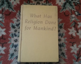 Antique What Has Religion Done for Mankind? Hardcover