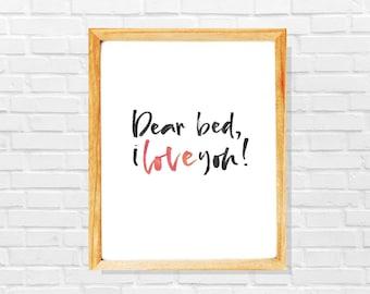 Bedroom print, Dear bed I love you, Bedroom decor, Bedroom poster, Bedroom wall art, Bedroom quote, Bed lover gift, Sleep lover gift