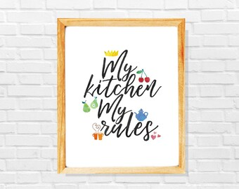 Funny kitchen print, My kitchen my rules, Cook gift, Chef gift, Funny kitchen wall art, Funny kitchen quote, Kitchen decor, gift for cook