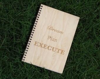 Dream Plan Execute Wood Notebook