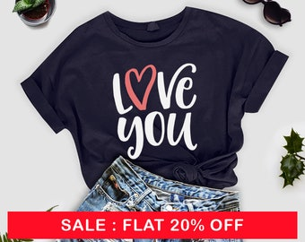 Love you tshirt, Valentine shirt, Valentine gift, gift for her, gift for him, cute, couple tshirts, gifts for girlfriend, couple tshirts