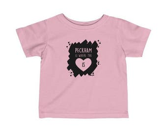 Peckham Is Where The Heart Is Infant T-Shirt
