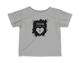Croydon Is Where The Heart Is Infant T-Shirt