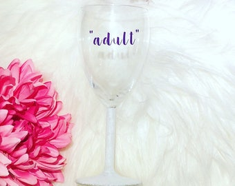 "GLITTER DIPPED | ""Adult"" Sassy Wine Glass"