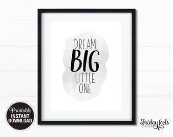Dream Big Little One Digital Print, Nursery wall art black & white boy kids room poster download