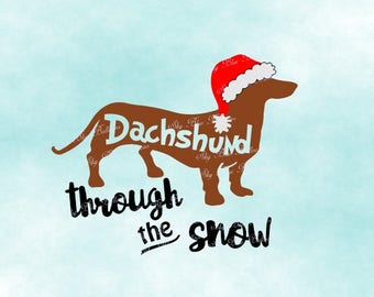 Dachshund Through the Snow SVG, Dachshund Svg, Funny Christmas Svg, File for Cricut, Files for Silhouette