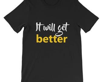 It will get better Short-Sleeve Unisex T-Shirt