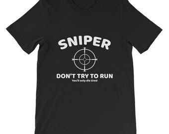 Sniper Don't try to run Short-Sleeve Unisex T-Shirt