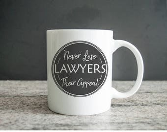 Lawyers Never Lose Their Appeal 15oz Coffee Mug, Lawyer Mug, Attorney Mug, Lawyer Gift, Funny Lawyer Mug, Lawyer Coffee Mug, Lawyer Gifts