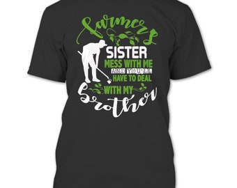 Farmer's Sister T Shirt, Mess With Me T Shirt