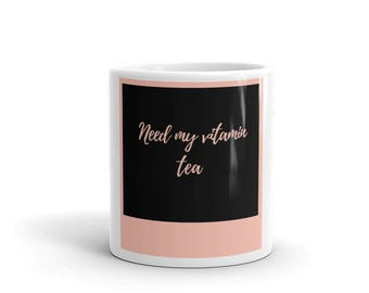 Need my vitamin tea-ceramic mug
