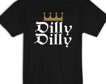 Dilly Dilly Shirt, Dilly Dilly T Shirt, Pop Culture Shirt, Dilly Dilly Shirt, Bud Light Shirt, Funny Shirts for Men, Funny Shirts for Women
