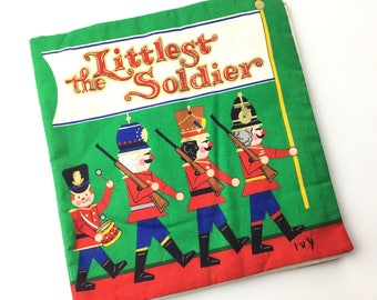 The Littlest Soldier Vintage Christmas Childrens Cloth Fabric Book