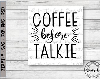SVG Coffee Before Talkie Coffee svg Silhouette dxf Coffee svg design file Coffee Before Talkie file DIY projects Decal Wall Decal