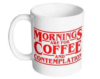 Mornings Are For Coffee And Contemplation 11oz. Coffee Mug