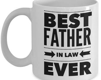 Father In Law Gift - FIL Funny Father-In-Law Mug - Birthday Valentine Appreciation - Best Ever - Coffee Tea Cup 11oz 15oz