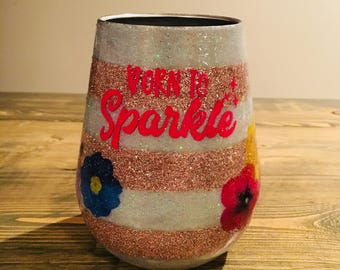 Born to sparkle stainless steel 14 oz wine tumbler