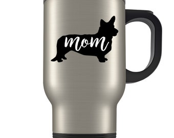 Corgi Travel Mug, Corgi Gifts for women, Corgi mom, Corgi mug, Corgi mom gift, Corgi mom mug, Corgi lover, mom travel mug, Corgi dog