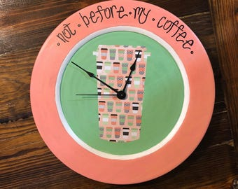 """Coffee Clock """"Not Before my Coffee"""" Pink and Green 14"""" Clock~ Home Decor- Coffee Decor"""