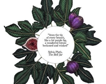 Fig Quote Print - The Bell Jar - Sylvia Plath