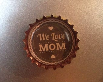 Bottle-Top Fridge Magnet WE LOVE MOM