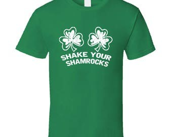 Shake Your Shamrocks Funny St. Patrick's Day T Shirt