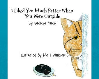 I Liked You Much Better When You Were Outside (Vol. 1) / Animal Rescue / Cat Books / Children's Books / gifts for children /