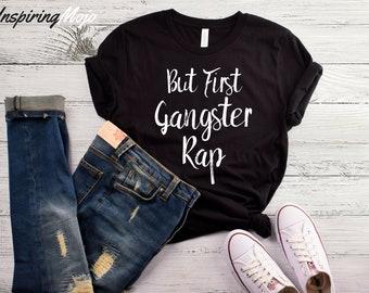 But First Gangster Rap T-Shirt