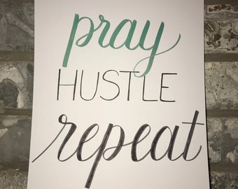 Pray Hustle Repeat | home decor | calligraphy | hand lettered sign | custom | quotes