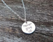 Never Give Up sterling silver mantra charm necklace personal talisman jewelry courage strength motivational inspiration
