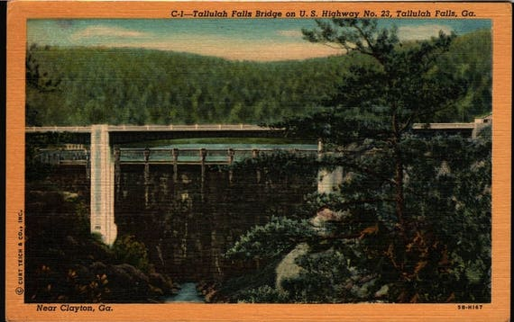 Tallulah Falls Bridge on U. S. Highway No. 23  - Near Clayton, Georgia - Vintage Postcard