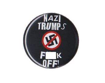 "Nazi Trumps F**k Off Button Badge Pinback 1"", 1.25"" or 2.25"" anti-racist anti-nazi"