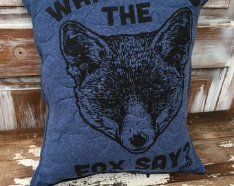 MEMORIAL DAY SALE- Fox Throw Pillow--Upcycled Eco Friendly-Quilted-What Does the Fox Say