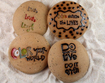 Rocks, Color Your World, Color outside the Lines, Do What You Love Do it Often, Live, Love, Laugh Set of 4 Ceramic Message Stones,  Rock Art