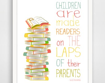 Children Are Made Readers On The Laps Of Their Parents Typography Nursery Wall Art Print