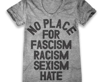 No Place For Fascism Racism Sexism Hate (Women's)