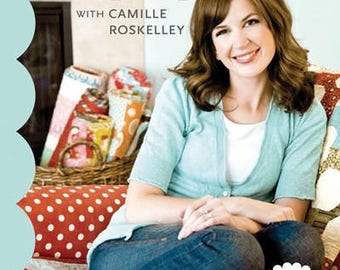 CLEARANCE BOOK! Simplify with Camille Roskelley: Quilts for the Modern Home