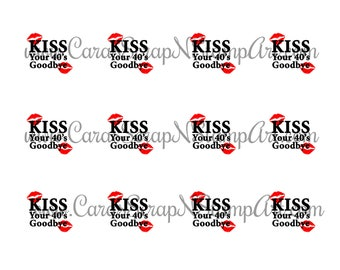 50th Birthday Printable Cupcake Toppers - Kiss Your 40's Goodbye