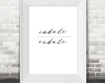 Inhale Exhale Print, Breathe Print, Quote Print