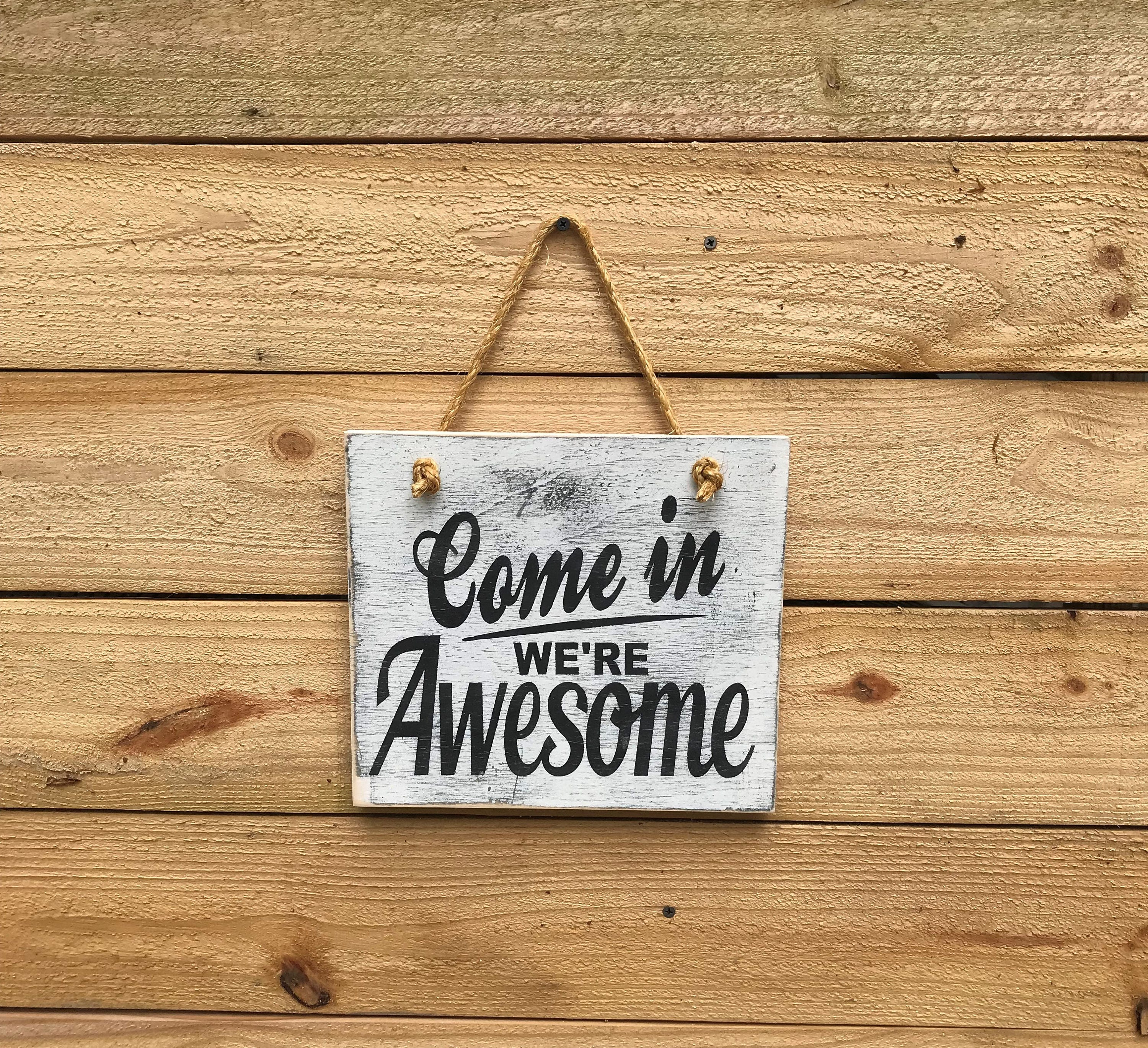 Come in we\'re Awesome wood door hanger sign, Awesome sign, Come in ...