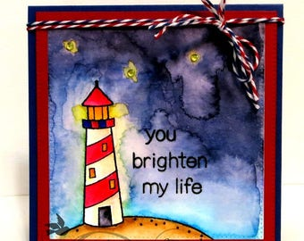 You Brighten My Life, Hand Stamped, Hand Colored, Blank Card, Nautical Card, Lighthouse, Masculine  Card, Encouragement, Love