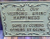All Our Visitors Bring Happiness Some by Coming Others by Going Cast Iron Painted Creamy OFF White Distressed Wall Sign Shabby Elegance