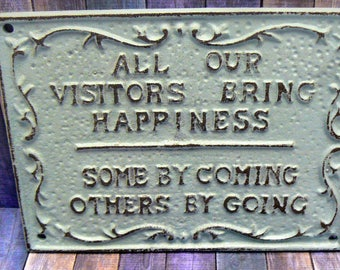 All Our Visitors Bring Happiness Some by Coming Others by Going Cast Iron Painted Creamy OFF White Distressed Wall Sign Shabby Style Chic