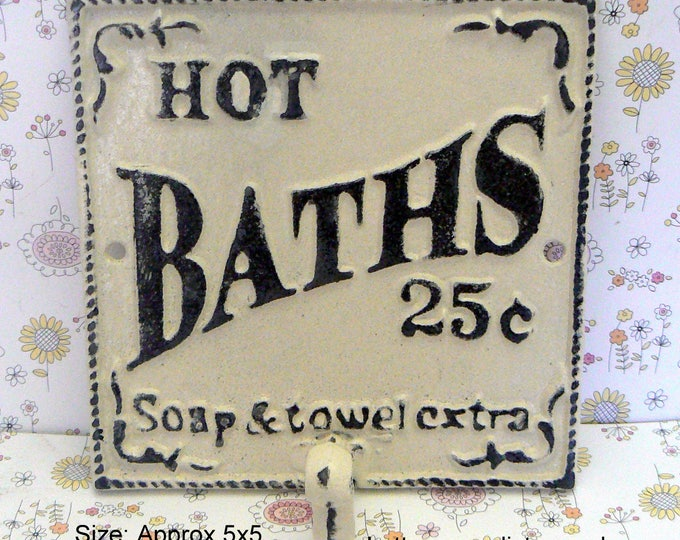 Hot Baths 25 Cents Soap and Towels Extra Towel Cast Iron Hook Bathroom Sign PJ Hook Cream Off White Ecru Shabby Elegance French Decor