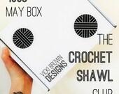 The Crochet Shawl Club - 100g - May Box