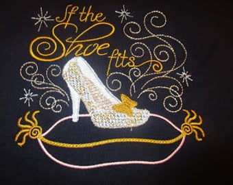 If the Shoe Fits Embroidered Shirt