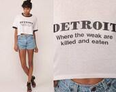 Detroit T Shirt WHERE The WEAK Are KILLED and Eaten Retro Joke 80s Crop Top Graphic Tshirt Vintage Ringer Tee Burnout T Shirt Small Medium