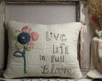 Country Primitive Upcycled Vintage Quilt Pillow, Vintage Cutter Quilt, Quilted Flower, Live Life in Full Bloom